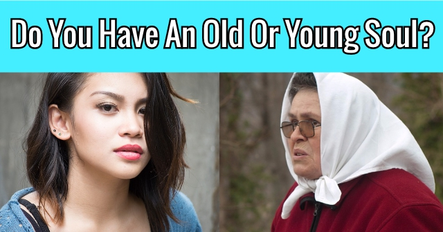 Do You Have An Old Or Young Soul?