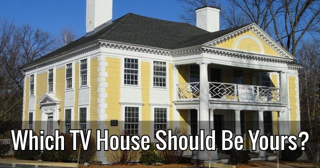 Which TV House Should Be Yours?