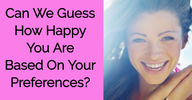 Can We Guess How Happy You Are Based On Your Preferences?