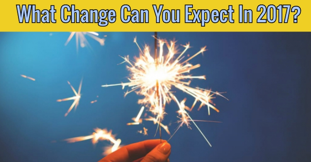 What Change Can You Expect In 2017?
