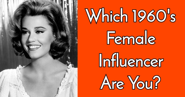Which 1960's Female Influencer Are You?