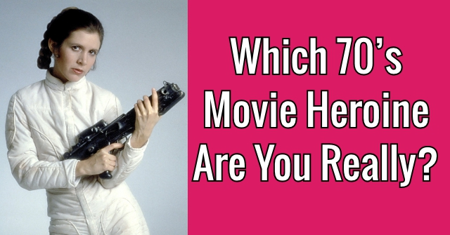Which 70's Movie Heroine Are You Really?