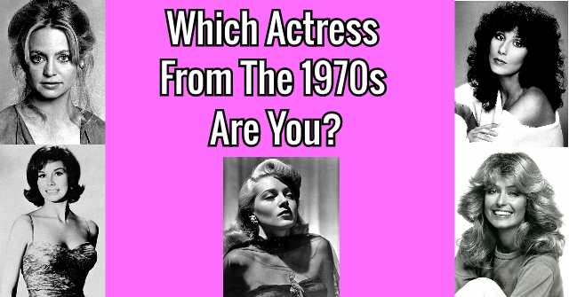 Which Actress From The 1970s Are You?