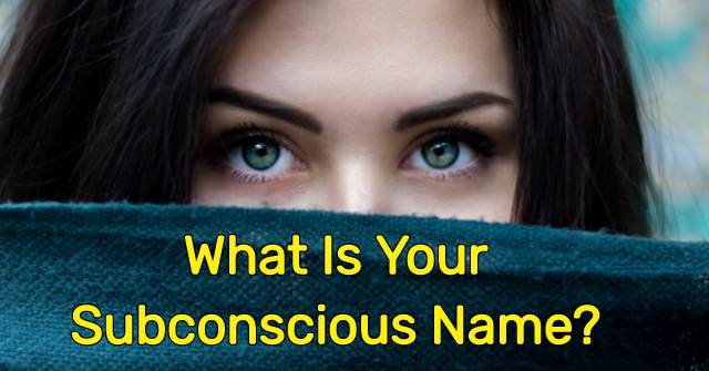 What Is Your Subconscious Name?