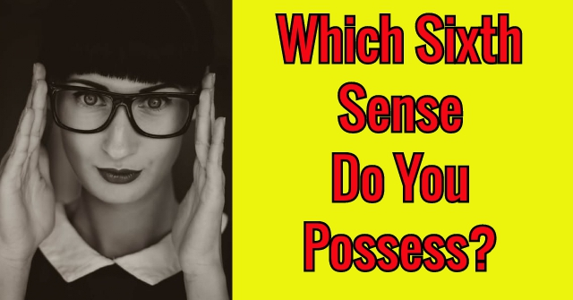 Which Sixth Sense Do You Possess?