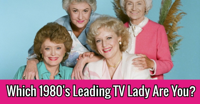 Which 1980's Leading TV Lady Are You?