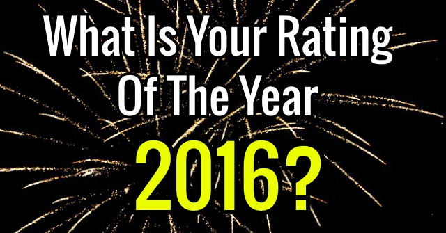 What Is Your Rating Of The Year 2016?