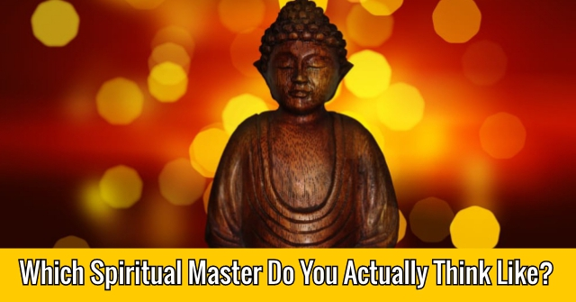 Which Spiritual Master Do You Actually Think Like?