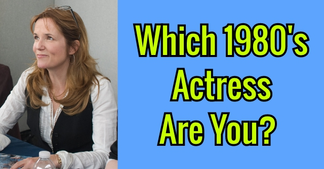 Which 1980's Actress Are You?