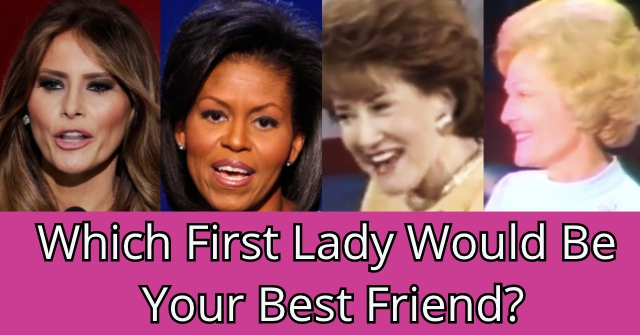 Which First Lady Would Be Your Best Friend?