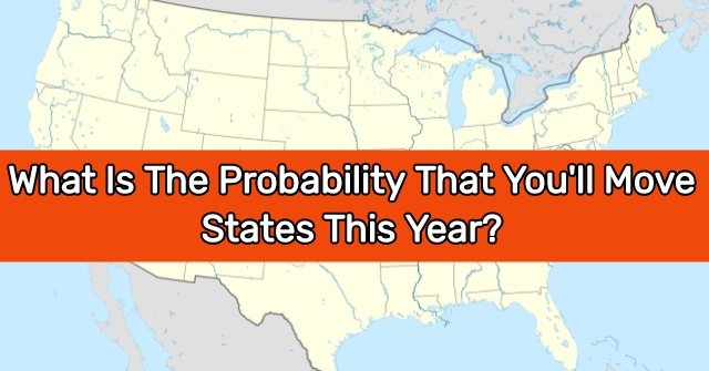 What Is The Probability That You'll Move States This Year?
