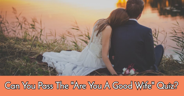 "Can You Pass The ""Are You A Good Wife"" Quiz?"