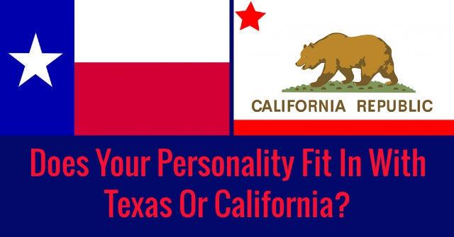 Does Your Personality Fit In With Texas Or California?