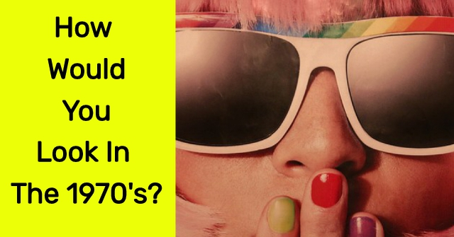 How Would You Look In The 1970's?