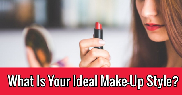 What Is Your Ideal Make-Up Style?