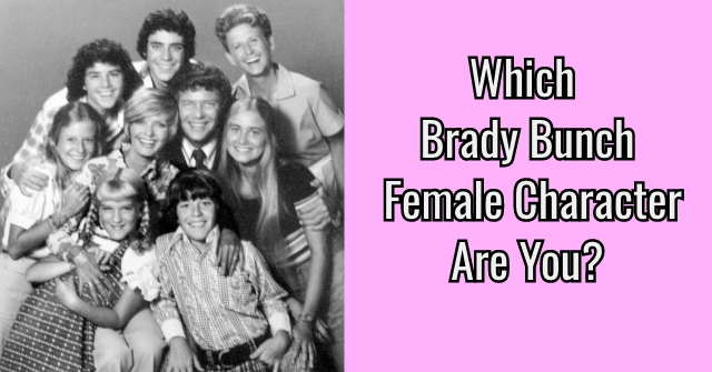 Which Brady Bunch Female Character Are You?