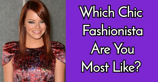 Which Chic Fashionista Are You Most Like?
