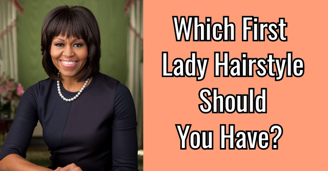 Which First Lady Hairstyle Should You Have?