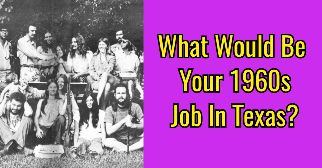 What Would Be Your 1960s Job In Texas?