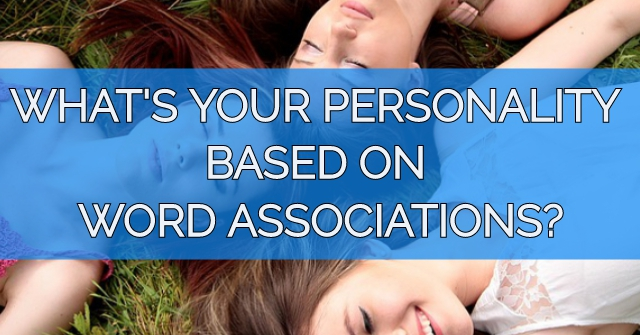 What's Your Personality Based On Word Associations?
