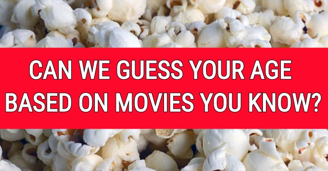 Can We Guess Your Age Based On Movies You Know?