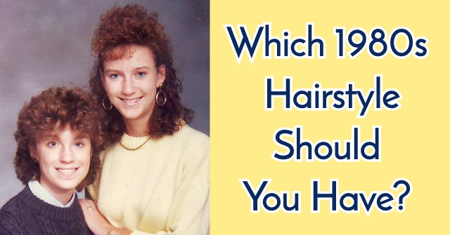 Which 1980s Hairstyle Should You Have?
