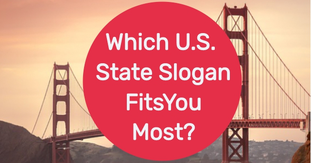 Which U.S. State Slogan Fits You Most?