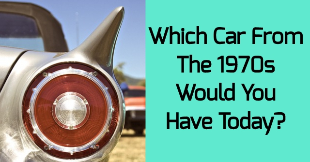 Which Car From The 1970s Would You Have Today?