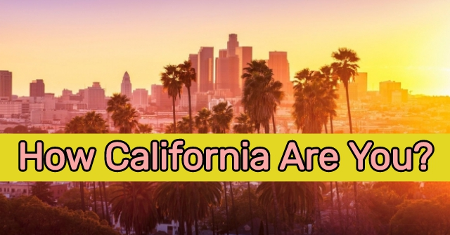 How California Are You?