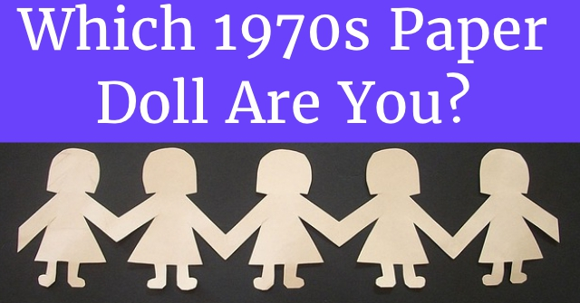 Which 1970s Paper Doll Are You?
