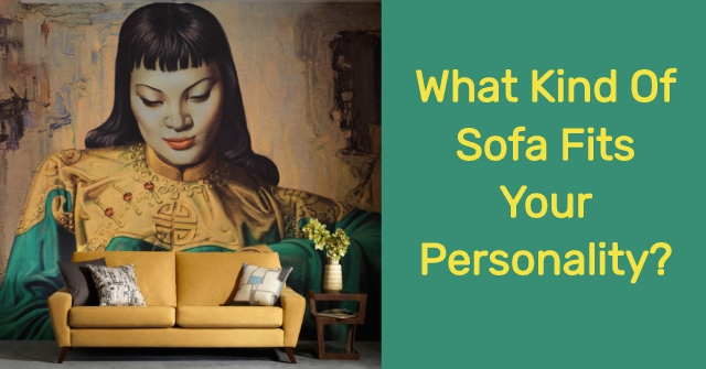What Kind Of Sofa Fits Your Personality?