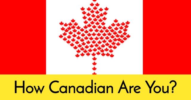 How Canadian Are You?