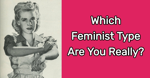 Which Feminist Type Are You Really?