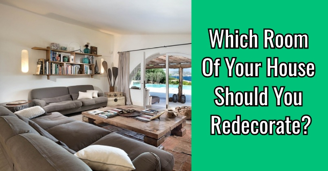 Which Room Of Your House Should You Redecorate?