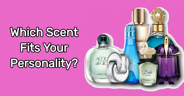 Which Scent Fits Your Personality?