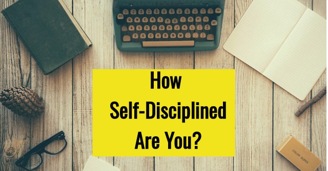 How Self-Disciplined Are You?
