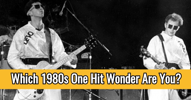 Which 1980s One Hit Wonder Are You?