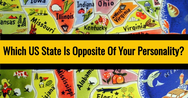 Which US State Is Opposite Of Your Personality?