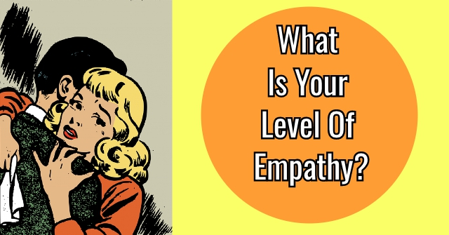What Is Your Level Of Empathy?
