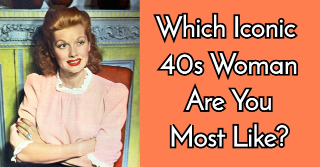 Which Iconic 40s Woman Are You Most Like?