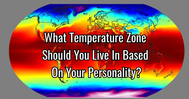 What Temperature Zone Should You Live In Based On Your Personality?