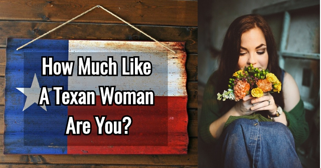 How Much Like A Texan Woman Are You?