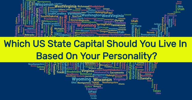 Which US State Capital Should You Live In Based On Your Personality?