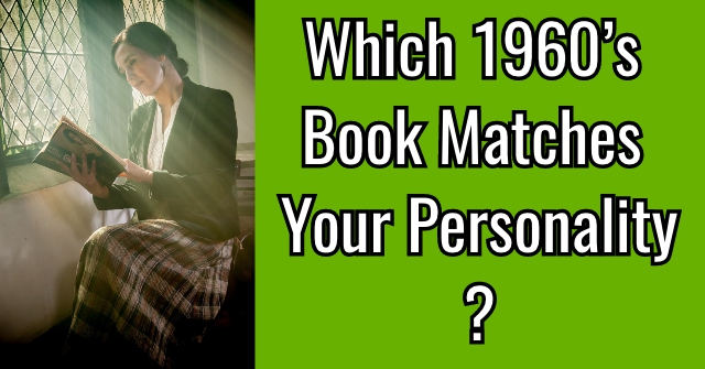 Which 1960's Book Matches Your Personality?