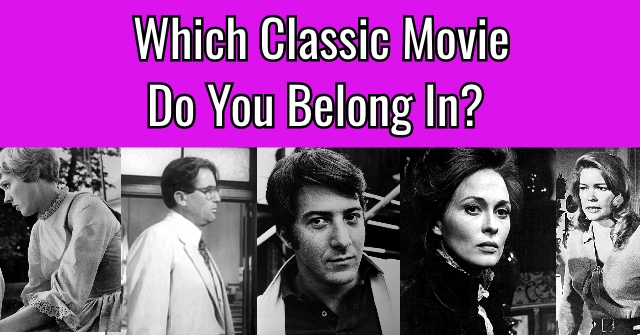 Which Classic Movie Do You Belong In?