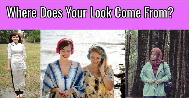 Where Does Your Look Come From?