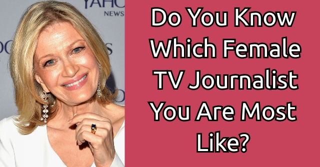 Do You Know Which Female TV Journalist You Are Most Like?