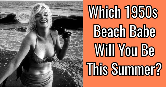 Which 1950s Beach Babe Will You Be This Summer?