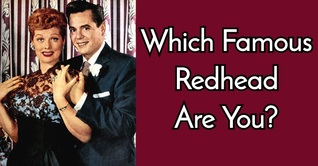 Which Famous Redhead Are You Quiz?