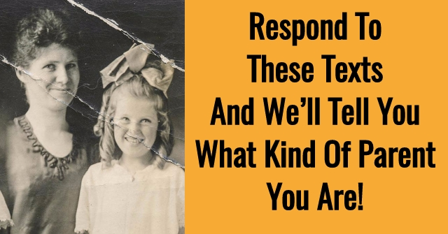 Respond To These Texts And We'll Tell You What Kind Of Parent You Are!